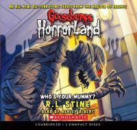 Who's Your Mummy? (Goosebumps Horrorland #6)