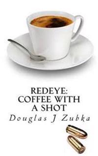 Redeye: Coffee with a Shot