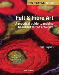 Felt and Fibre Art