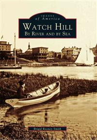 Watch Hill: By River and by sea