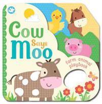 Cow Says Moo!: Farm Animal Playbook