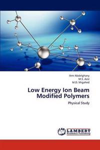 Low Energy Ion Beam Modified Polymers