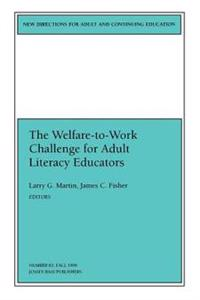 The Welfare-To-Work Challenge for Adult Literacy Educators