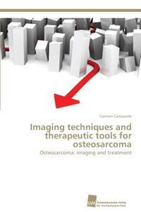 Imaging Techniques and Therapeutic Tools for Osteosarcoma