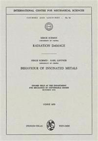 Radiation Damage. Behaviour of Insonated Metals