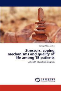 Stressors, Coping Mechanisms and Quality of Life Among Tb Patients