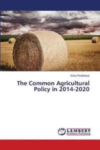 The Common Agricultural Policy in 2014-2020