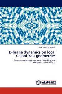 D-Brane Dynamics on Local Calabi-Yau Geometries