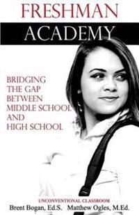 Freshman Academy - Unconventional Classroom: Bridging the Gap Between Middle School to High School