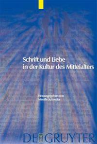 Schrift Und Liebe in Der Kultur Des Mittelalters