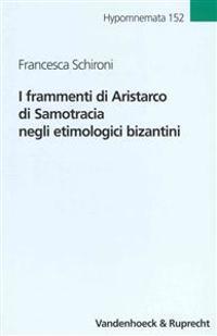 I Frammenti Di Aristarco Di Samotracia Negli Etimologici Bizantini