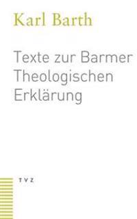 Texte Zur Barmer Theologischen Erklarung: Mit Einer Einleitung Von Eberhard Jungel