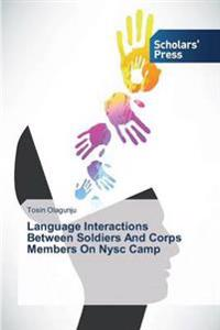 Language Interactions Between Soldiers and Corps Members on Nysc Camp