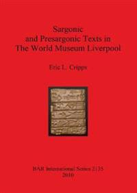 Sargonic and Presargonic Texts in the World Museum Liverpool