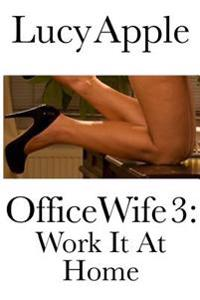Office Wife 3: Work It at Home