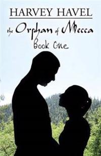 Orphan of Mecca, Book One
