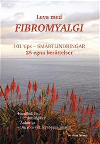 Leva med fibromyalgi : 101 tips - smärtlindring