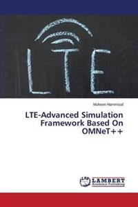 Lte-Advanced Simulation Framework Based on Omnet++