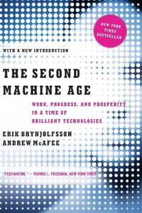 Second machine age - work, progress, and prosperity in a time of brilliant