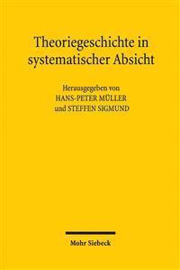 Theoriegeschichte in Systematischer Absicht: Wolfgang Schluchters 'Grundlegungen Der Soziologie' in Der Diskussion