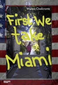 First We Take Miami