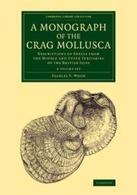 A Monograph of the Crag Mollusca Set