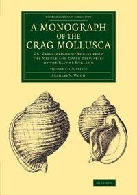 A Monograph of the Crag Mollusca