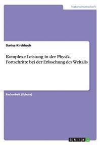 Komplexe Leistung in Der Physik. Fortschritte Bei Der Erfoschung Des Weltalls