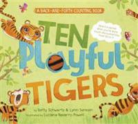 Ten Playful Tigers