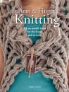 Arm & Finger Knitting