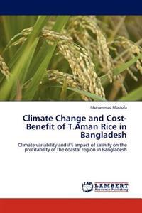 Climate Change and Cost-Benefit of T.Aman Rice in Bangladesh