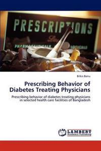 Prescribing Behavior of Diabetes Treating Physicians