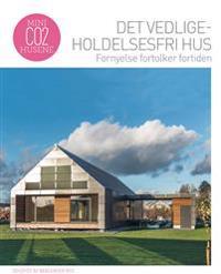 Det vedligeholdelsesfri hus - fornyelse fortolker fortiden