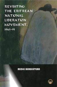 Revisiting The Eritrean National Liberation Movement: 1961-91