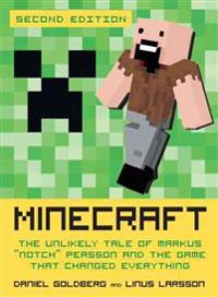 "Minecraft, Second Edition: The Unlikely Tale of Markus ""notch"" Persson and the Game That Changed Everything"