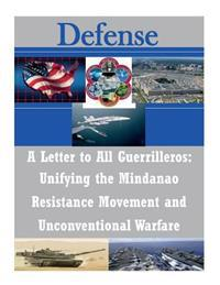 A Letter to All Guerrilleros: Unifying the Mindanao Resistance Movement and Unconventional Warfare