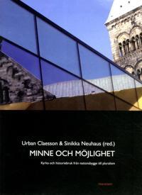 Minne och möjlighet: Kyrka och historiebruk från nationsbygge till pluralis