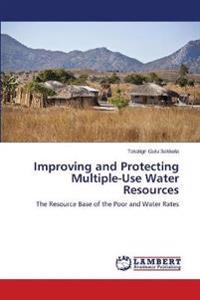 Improving and Protecting Multiple-Use Water Resources