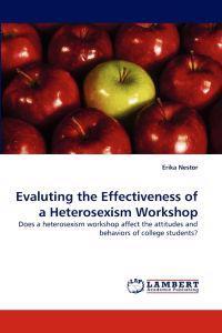 Evaluting the Effectiveness of a Heterosexism Workshop