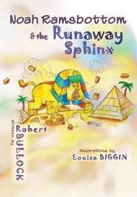 Noah Ramsbottom and the Runaway Sphinx