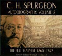 C.H. Spurgeon's Autobiography, Volume 2: The Full Harvest