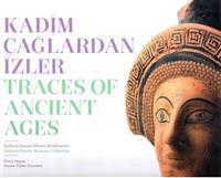 Traces of Ancient Ages / Kadim Caglardan Izler