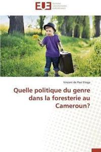 Quelle Politique Du Genre Dans La Foresterie Au Cameroun?