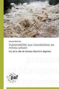 Vuln�rabilit� Aux Inondations En Milieu Urbain