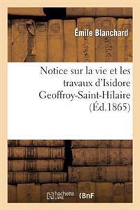 Notice Sur La Vie Et Les Travaux D'Isidore Geoffroy-Saint-Hilaire