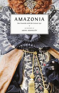 Amazonia: Den framtida värld där kvinnor styr