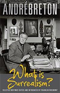What is surrealism? - selected writings