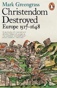 Christendom destroyed - europe 1517-1648