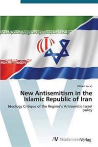 New Antisemitism in the Islamic Republic of Iran