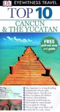 DK Eyewitness Top 10 Travel Guide: CancunThe Yucatan